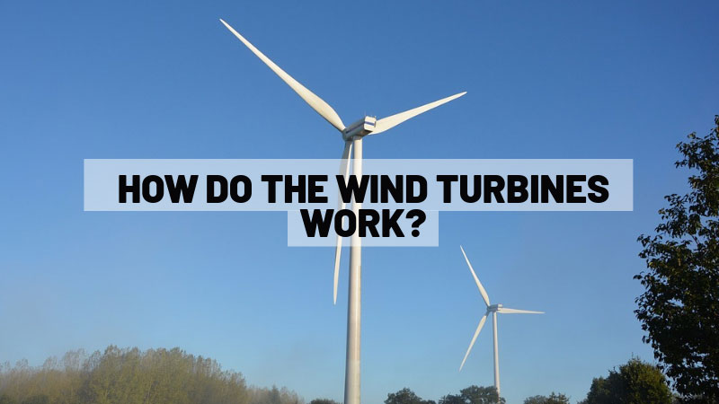 How-Do-the-Wind-Turbines-Work