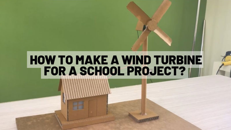 How-to-Make-a-Wind-Turbine-for-a-School-Project